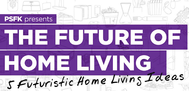 PSFK, PSFK Future of Home Living, futuristic home, internet of things, 5 Things Friday, Yi Wei Lim, yiweilim