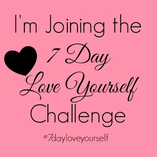 7 day love yourself challenge how to love yourself more inspiration seven days to a better you