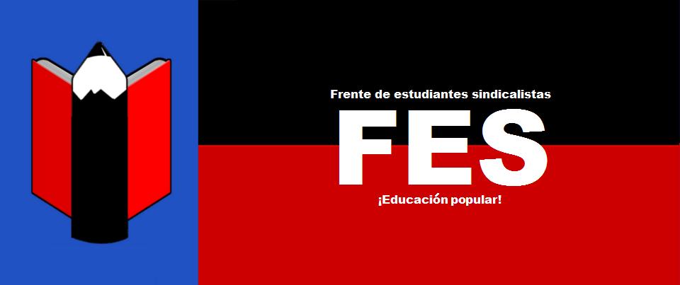 Frente de Estudiantes Sindicalistas [F.E.S.]