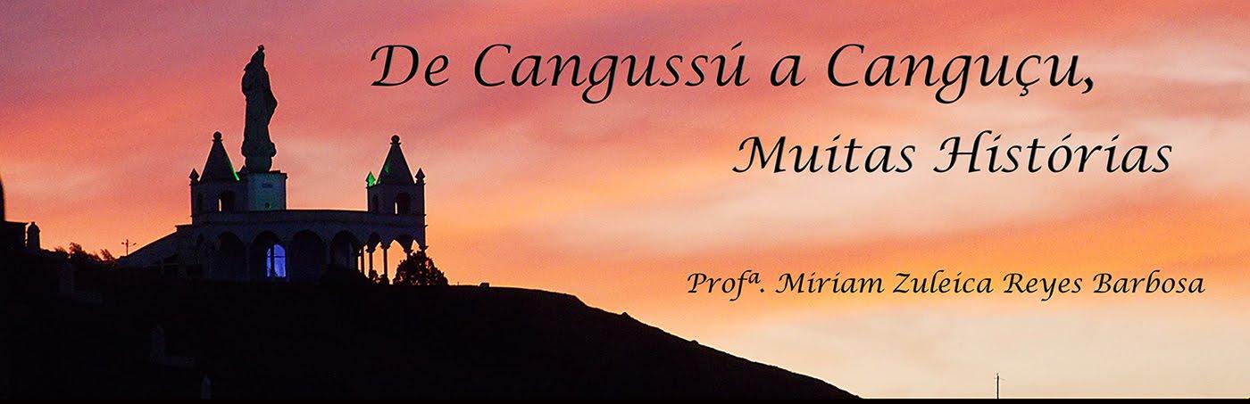 De Cangussú a Canguçu, Muitas Histórias