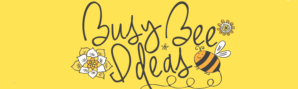 Ideas From a Busy Bee