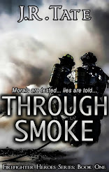 Through Smoke - Firefighter Heroes Series (Book One)