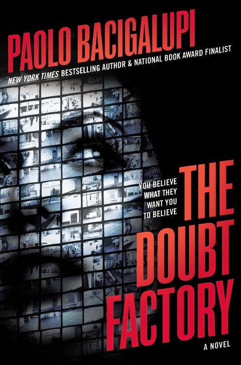 "Book cover: The Doubt Factory by Paolo Bacigalupi. Gridded image of the left side of a woman's face in three-quarter view, her eyes looking upward to her left and the viewer's right. A tagline next to the top word in the book's title reads, ""You Believe What They Want You to Believe."""