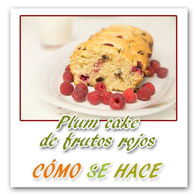 PLUM CAKE DE FRUTOS ROJOS Y CHOCOLATE