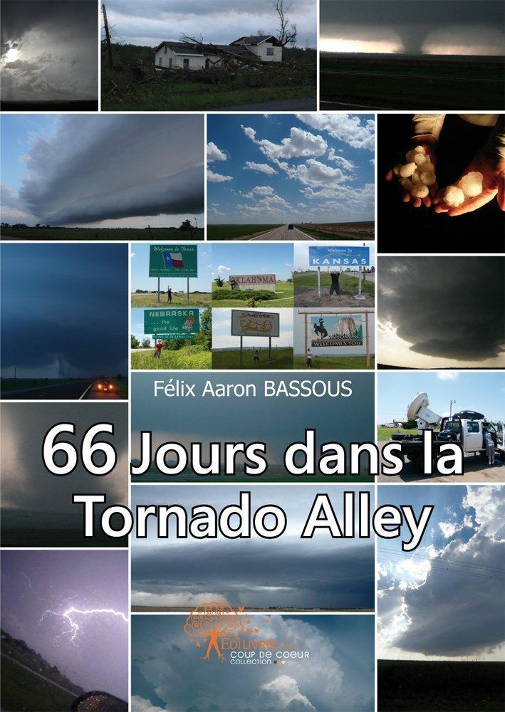 Felix Aaron Bassous. 66 jours dans la Tornado Alley.