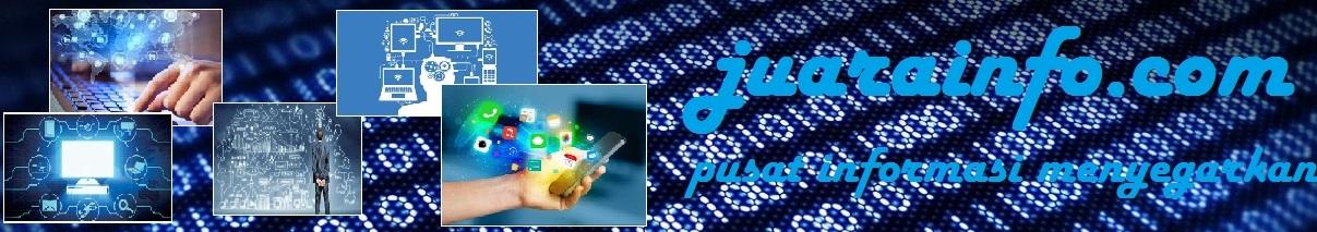 *JuaraInfo.com* Portal Informasi terbaru yang menyegarkan  di Indonesia dan mancanegara.