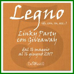 Linky Party + Giveaway - tema legnotro (scadenza 16 giugno 2017)