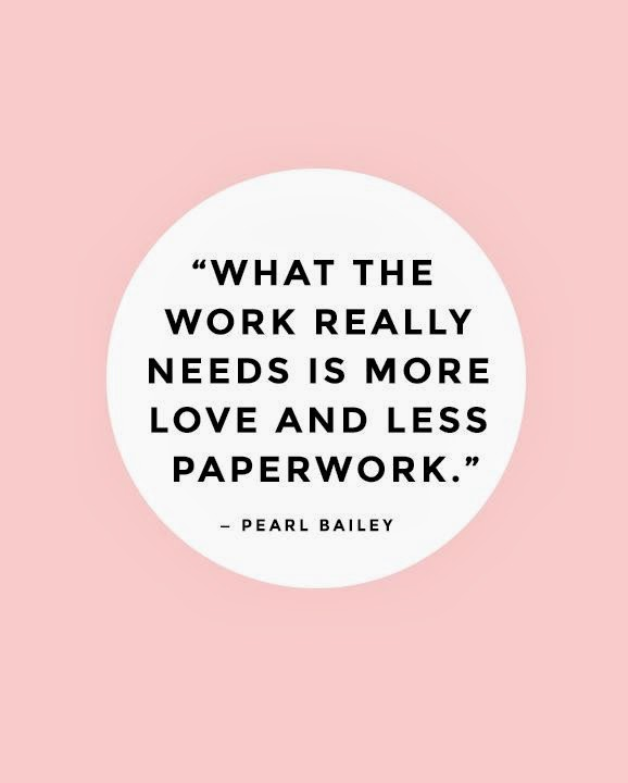 less paperwork, pearl bailey, pearl bailey quote
