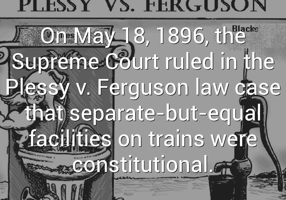 the impact of the 1896 supreme court verdict in the racial segregation case plessy versus ferguson Plessy v ferguson 1896 61 jack johnson versus the american racial hierarchy 1913 77 takuji yamashitas struggle 103 the scottsboro case 1931 118 1944 and 1983 1944 1 39 139 brown v board of education 1954 160.