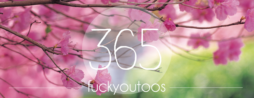 365 fuckyoutoos