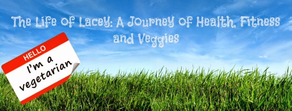 The Life of Lacey: A Journey of Health, Fitness and Veggies