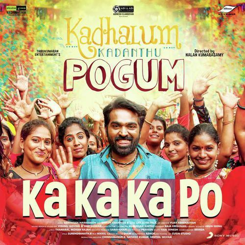 Kadhalum Kadanthu Pogum – Ka Ka Ka Po Lyric _ Vijay Sethupathi _ Santhosh Narayanan