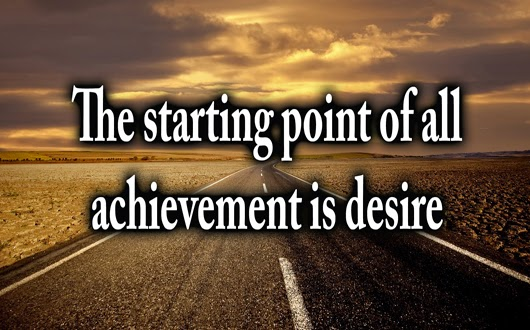 Image result for the starting point of all achievement is desire