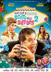 Baixar Filme Até Que a Sorte Nos Separe 2 (Nacional) Online Gratis