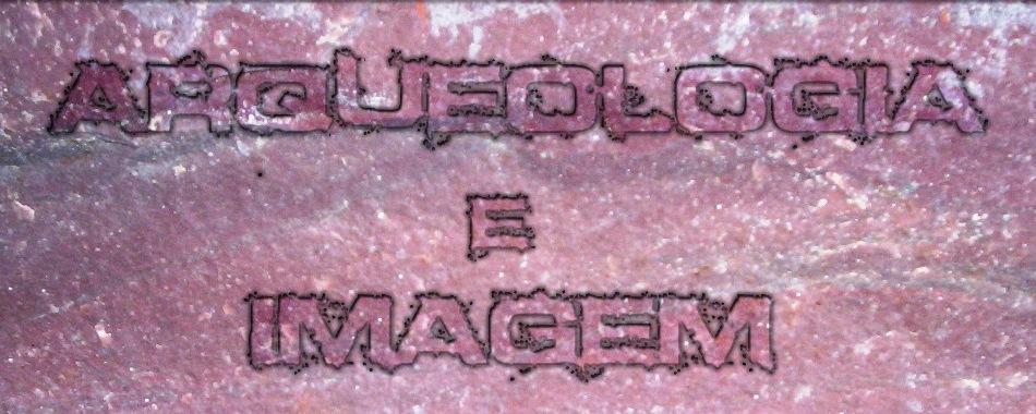 Arqueologia e Imagem