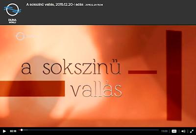 http://www.mediaklikk.hu/video/a-sokszinu-vallas-2015-12-20-i-adas/#
