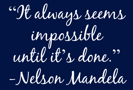 Nelson Mandela Quote - It always seems impossible