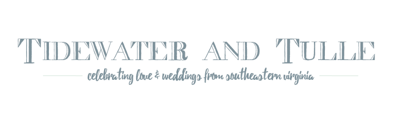 Tidewater and Tulle | A Virginia Wedding Blog