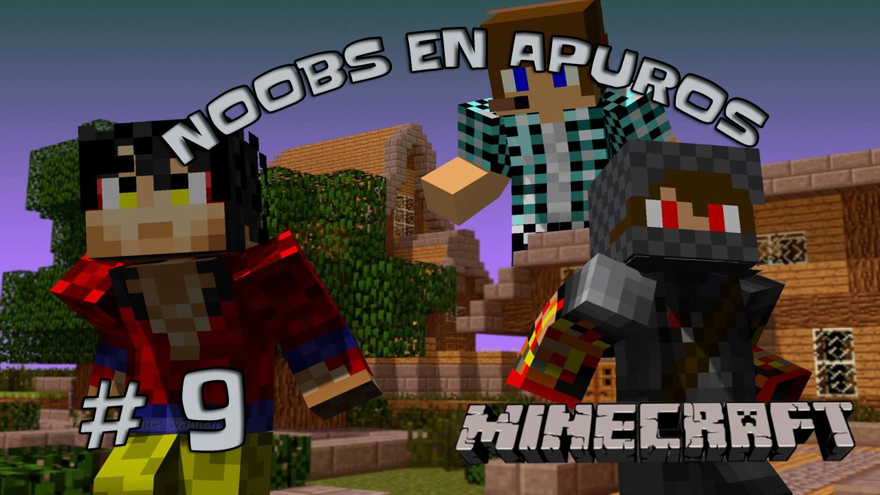 Noobs en Apuros # 9 | En busca de los cofres del nether, una mision fallida :(