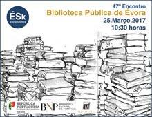 47º Encontro ÉSk | Biblioteca Pública de Évora