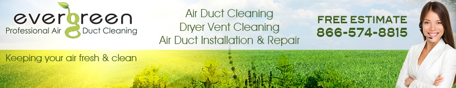 Evergreen Air Duct Cleaning Benicia - Dryer Vent Cleaning