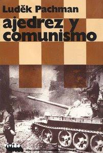 Ajedrez y Comunismo. -Ludek Pachman [autobiografía] Ajedrez