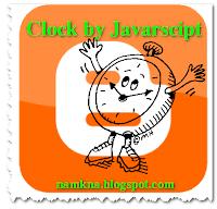 Tạo đồng hồ bằng Javarscipt cho blogger và website