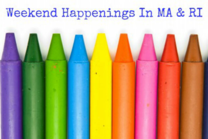 Weekend Happenings in MA & RI