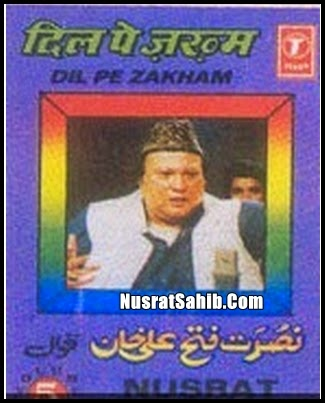 Dil Pe Zakham Khate Hain Lyrics Translation in English Nusrat Fateh Ali Khan [NusratSahib.Com]