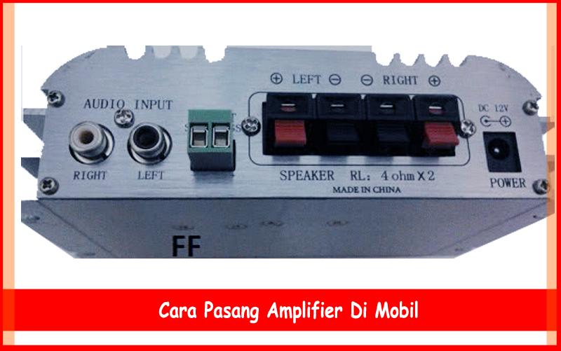 Cara Pasang Amplifier Di Mobil Mudah Dan Aman