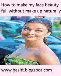 How to make my face beauty full without make up and expenses  by natural only from home.