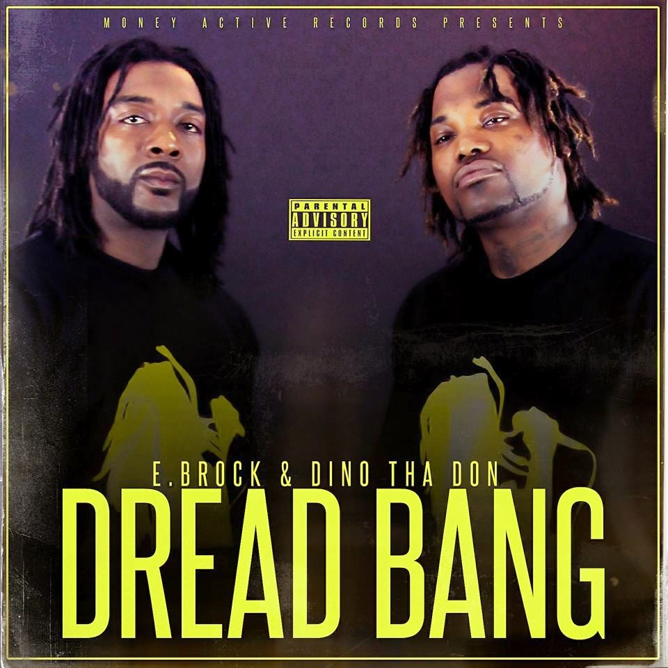 E.Brock And Dino Tha Don Drop Video For Dread Bang