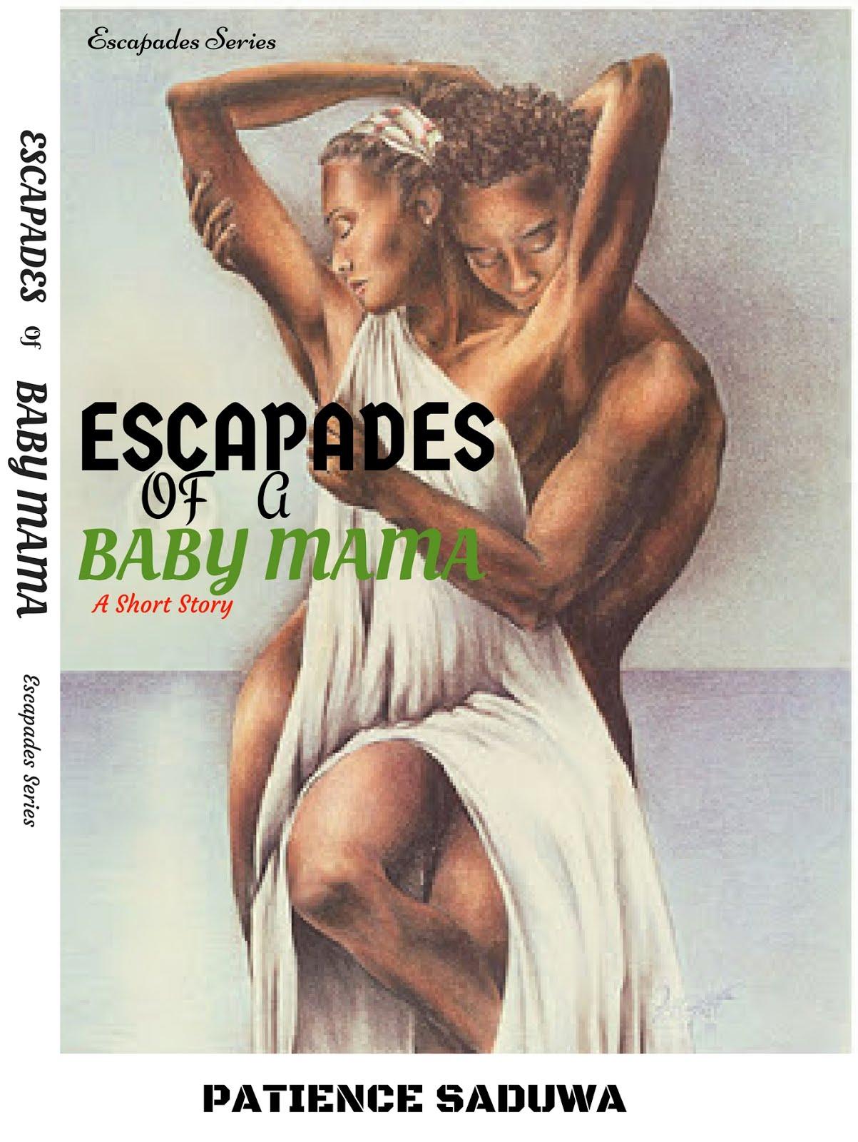 Escapades of a Baby Mama by Patricia Saduwa