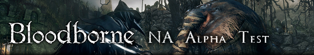 Bloodborne NA Alpha Test
