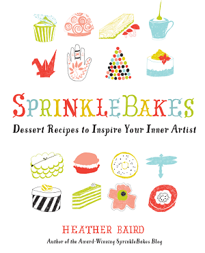 The SprinkleBakes book by Heather Baird