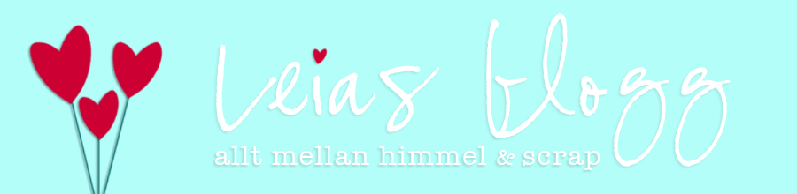 Leias blogg Allt mellan himmel &amp; scrap