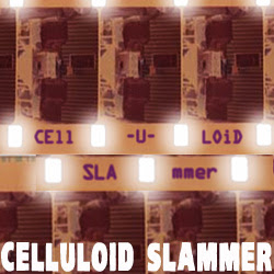 Celluloid Slammer