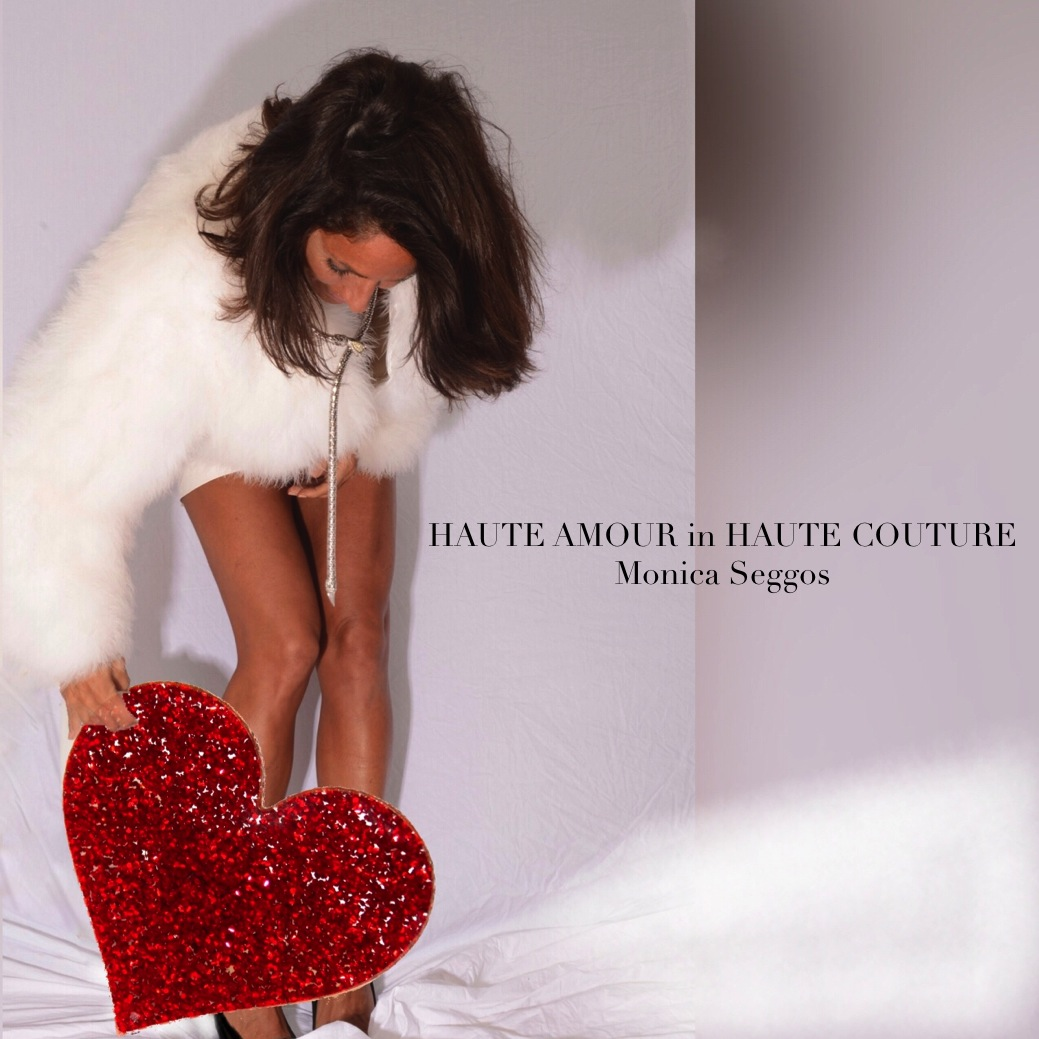 Haute Amour in Haute Couture Monica Seggos