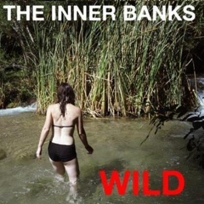 http://4.bp.blogspot.com/-XvcUJEysEFM/T6hOCuFX-aI/AAAAAAAABsE/NzCnHeHulJE/s400/The+Inner+Banks+%E2%80%93+Wild+(2012).jpg