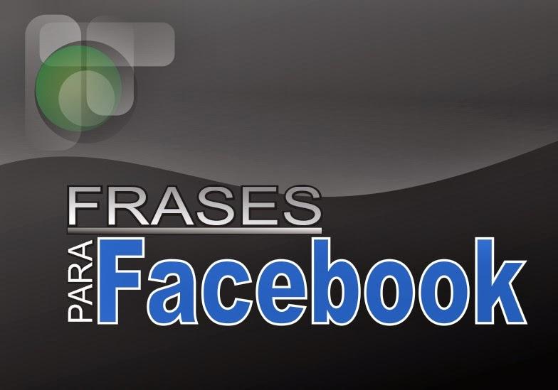 Frases Bonitas Para Facebook Notícias Da Atualidade