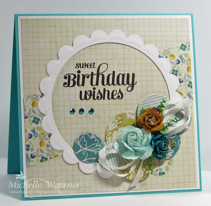 Stop And Stamp The Roses: Sweet Birthday Wishes
