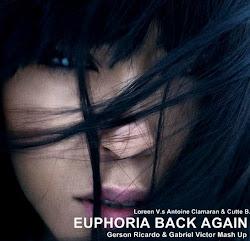 Loreen V.s Antoine Clamaran & Cutee B. - Euphoria Back Again (Gerson Ricardo & Gabriel Victor Mash)