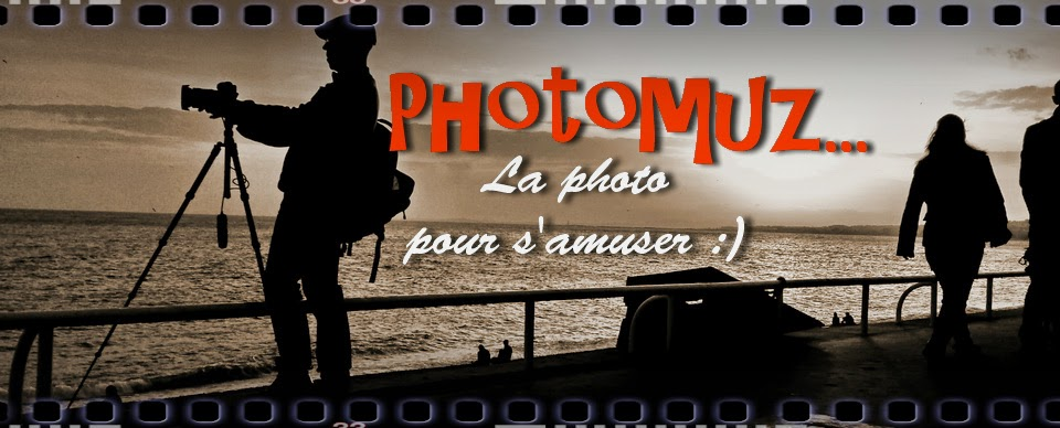 PHOTOMUZ...Apprendre la photographie en s'amusant
