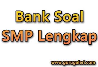 Bank Soal SMP Lengkap