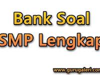 Download Bank Soal SMP Lengkap