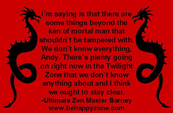 Zen quote from Barney Fife