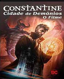 Constantine: Cidade de Demônios – O Filme Dublado Online