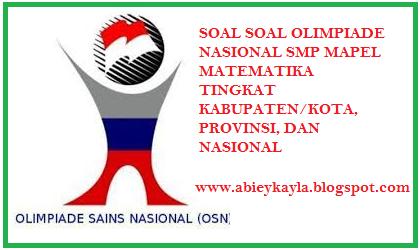 Soal Soal Olimpiade Sains Nasional (OSN) Matematika SMP kabupaten, kota, provinsi, nasional