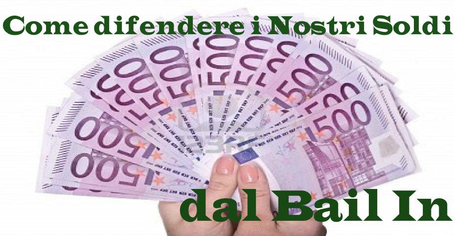 Come difendere i Nostri Risparmi dal Bail In