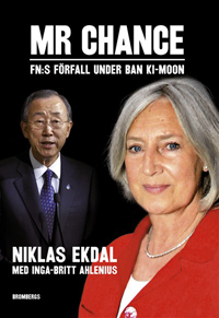 Mycket läsvärd bok: Mr Chance - FN:s förfall under Ban Ki-moon.